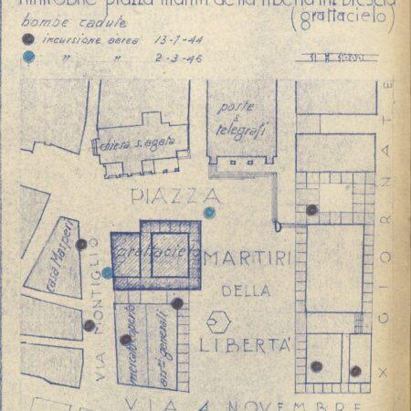 """Brescia, planimetry for the Piazza della Vittoria under the temporary name Piazza Martiri della Libertà and indication of the """"bombs dropped"""" (1945)"""
